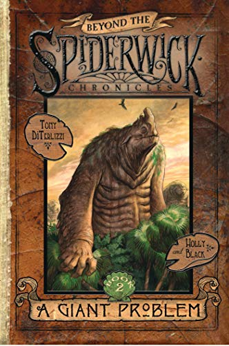 A Giant Problem: Beyond the Spiderwick Chronicles written by Holly Black and Tony DiTerlizzi