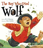 The Boy Who Cried Wolf by B. G. Hennessy