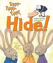 Tippy-Tippy-Tippy, Hide! – tekijä:…