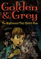 Golden & Grey: The Nightmares That Ghosts…
