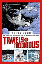 Travels of Thelonious (Fog Mound) by Susan…