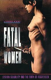 Fatal Women – tekijä: Lynda Hart