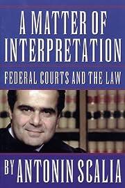 A Matter of Interpretation: Federal Courts…