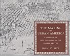The making of urban America : a history of…