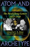 Atom and archetype : the Pauli/Jung letters, 1932-1958 / edited by C.A. Meier with the assistance of C.P. Enz and M. Fierz ; translated from the German by David Roscoe ; with an introductory essay by Beverley Zabriskie