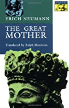 The Great Mother by Erich Neumann