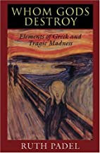 Whom Gods Destroy: Elements of Greek and…
