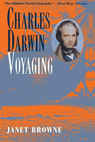 Charles Darwin: A Biography, Vol. 1 - Voyaging, by Browne, J.