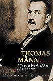 Thomas Mann : life as a work of art : a biography / Hermann Kurzke ; translated by Leslie Willson