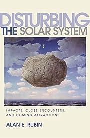 Disturbing the Solar System: Impacts, Close…