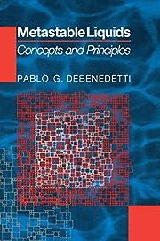 Metastable Liquids av Pablo G. Debenedetti