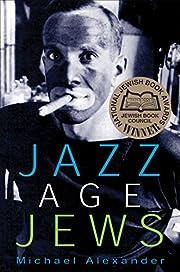 Jazz Age Jews. av Michael Alexander