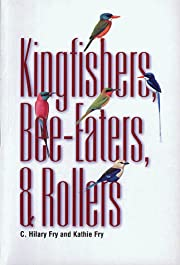 Kingfishers, Bee-Eaters, & Rollers –…