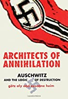 Architects of Annihilation. Auschwitz and…