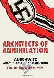 Architects of Annihilation: Auschwitz and…