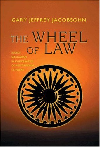The Wheel of Law: India's Secularism in Comparative Constitutional Context, Jacobsohn, Gary J.