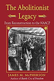 The Abolitionist Legacy: From Reconstruction…