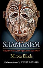 Shamanism: Archaic Techniques of Ecstasy by…