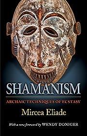 Shamanism: Archaic Techniques of Ecstasy…