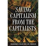 Saving Capitalism From The Capitalists Unleashing The Power Of Financial Markets To Create W...