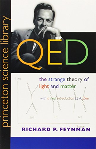QED: The Strange Theory of Light and Matter (Princeton Science Library), by Feynman, Richard P.