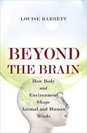 Beyond the Brain: How Body and Environment…