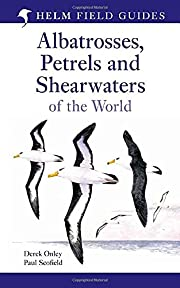 Albatrosses, Petrels and Shearwaters of the…