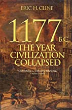1177 B.C. : The Year Civilization Collapsed…