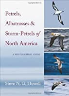 Petrels, Albatrosses, and Storm-Petrels of…