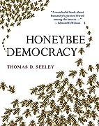 Honeybee Democracy by Thomas D. Seeley