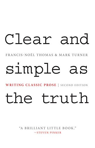 Clear and Simple as the Truth: Writing Classic Prose, by Thomas, F.