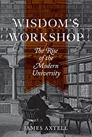 Wisdom's Workshop: The Rise of the Modern…