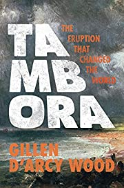 Tambora: The Eruption That Changed the World…