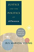 Justice and the Politics of Difference by…