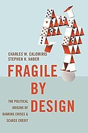 Fragile by Design: The Political Origins of…