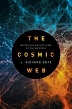 The Cosmic Web: Mysterious Architecture of…