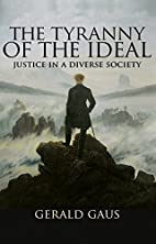 The Tyranny of the Ideal: Justice in a…
