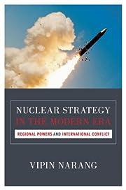 Nuclear Strategy in the Modern Era: Regional…