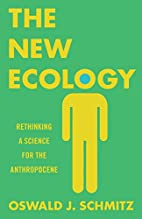 The New Ecology: Rethinking a Science for…