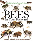 The Bees in Your Backyard: A Guide to North…