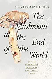 The Mushroom at the End of the World: On the…
