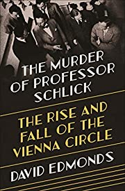 The Murder of Professor Schlick: The Rise…