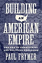 Building an American Empire: The Era of…
