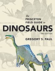 The Princeton Field Guide to Dinosaurs:…