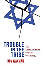 Trouble in the Tribe: The American Jewish…