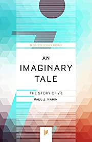An Imaginary Tale: The Story of √-1…