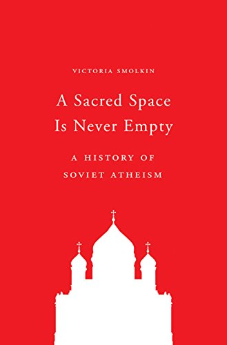 A sacred space is never empty | a history of soviet atheism