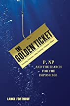 The Golden Ticket: P, NP, and the Search for…