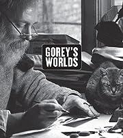 Gorey's worlds por Wadsworth Atheneum Museum…