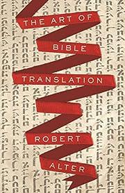 The Art of Bible Translation af Robert Alter